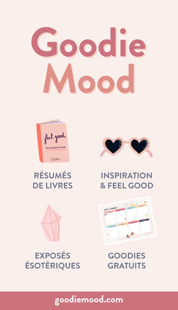 Goodie mood, le blog feel good et spiritualité - bien-être et résumés de livres !