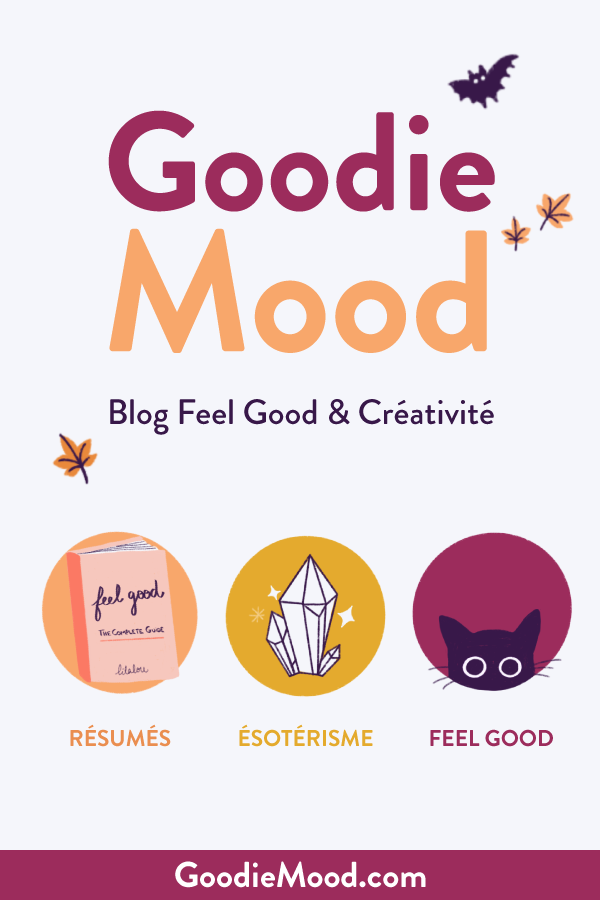 Goodie Mood le blog Feel Good, spiritualité et développement personnel #spiritualite #esoterisme #feelgood #blog #optimisme #magie