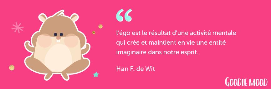 citation de Han F. de Wit sur l'ego