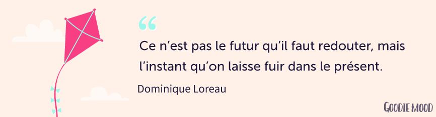 """citation de Dominique Loreau, """"L'art de la simplicité"""" - L'instant présent"""