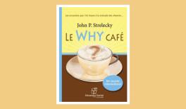 """Résumé du livre """"Le Why Café"""" de John P. Strelecky"""