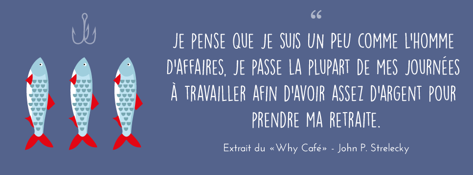 why cafe retraite pecheur homme d'affaires