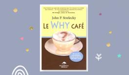 Le Why Cafe - John P. STralecky - Résumé du livre