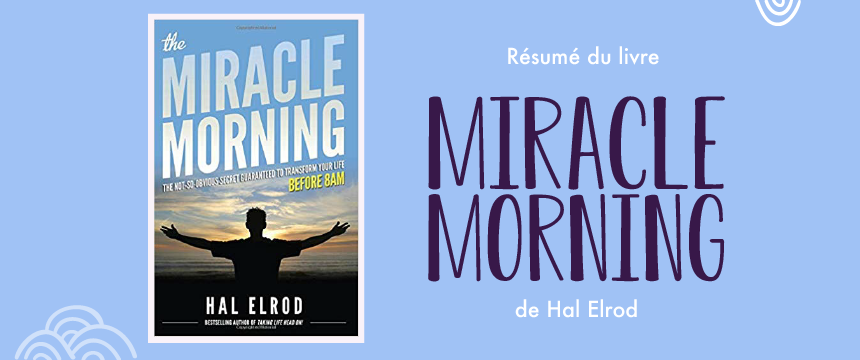 Résumé du livre The Miracle Morning