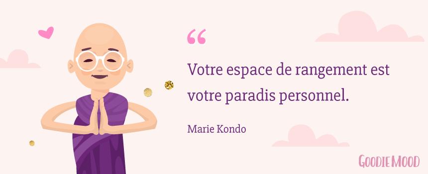"""""""Votre espace de rangement est votre paradis personnel."""" Marie Kondo - #Citation #marieKondo #rangement #minimalisme #paradis #zen #simplicite"""