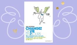 Changez de vie en 7 jours - résumé du livre