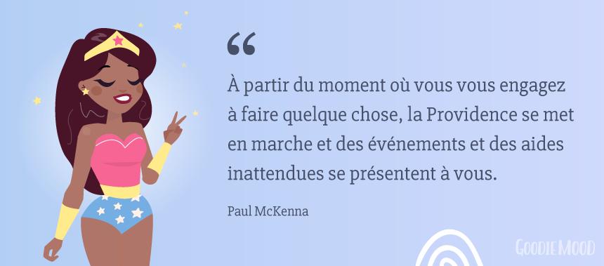 """⭐️ """"À partir du moment où vous vous engagez à faire quelque chose, la Providence se met en marche et des événements et des aides inattendues se présentent à vous."""" Paul McKenna. Citation issue du livre """"Changez de vie en 7 jours"""". Infographie sur Goodie Mood, le blog Feel Good et Créativité ⭐️ #citation #Proverbe #loidattraction #attraction #magie #graphisme #unicorn #paulmckenna #changezdevie"""