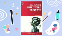 """Résumé du livre de Julia Cameron """"Libérez votre Créativité"""" ⭐️ Sur Goodie Mood, le blog Feel Good et Créativité"""