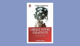 """résumé du livre """"Libérez votre créativité"""" de Julia Cameron"""