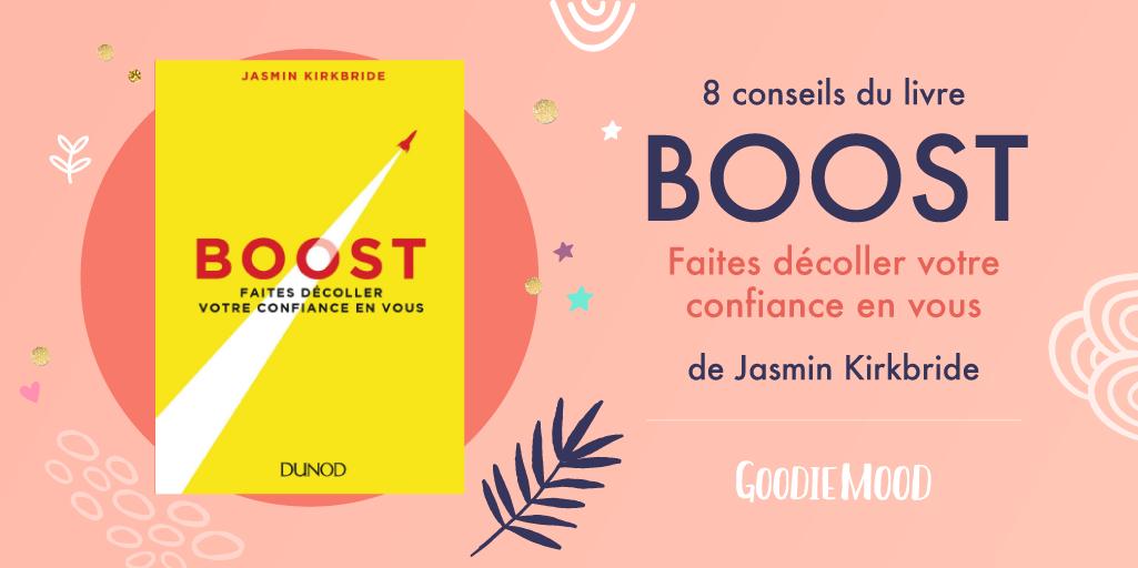 8 conseils issus de Boost de Jasmin Kirkbride sous forme d'infographie illustrée Goodie Mood