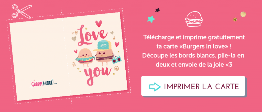 "Imprime ta carte gratuite illustrée ""Burgers in Love"" sur Goodie Mood"