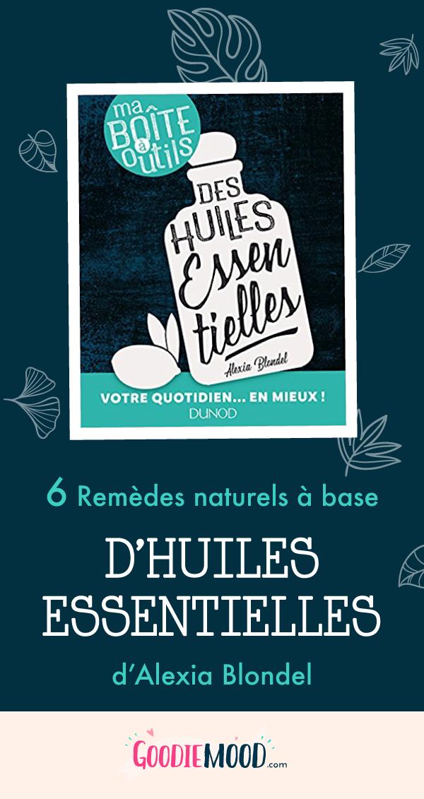"""Découvre 6 remèdes naturels à base d'huiles essentielles, issus du guide d'Alexia Blondel """"Ma Boîte à Outils"""" ! ⭐️ Sur Goodie Mood, le Blog Feel Good et Créativité. #aromatherapie #huile #essentielle #remede #naturel #inhalation #rhume #acne #bienetre #beaute #infographie #astuces #naturelles #relaxation #detente #plante #vegetal"""