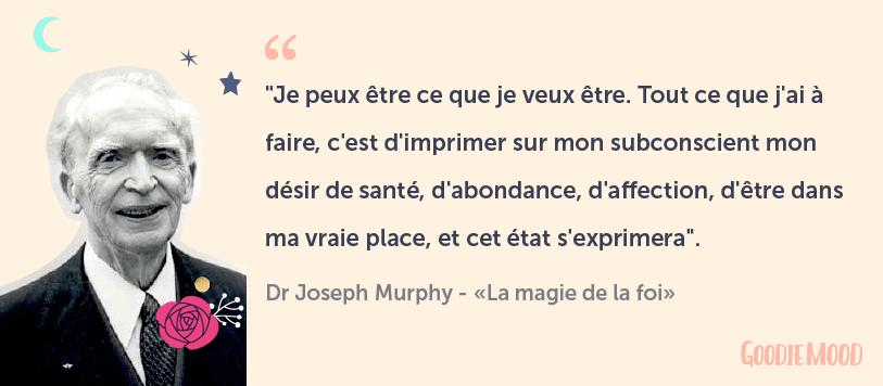 """⭐️Citation du Dr Joseph Murphy: """"Je peux être ce que je veux être. Tout ce que j'ai à faire, c'est d'imprimer sur mon subconscient mon désir de santé, d'abondance, d'affection, d'être dans ma vraie place, et cet état s'exprimera"""". Sur Goodie Mood, le blog Feel Good et Créativité"""