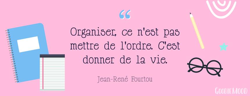 """🖍""""Organiser, ce n'est pas mettre de l'ordre. C'est donner de la vie."""" par Jean-René Fourtou #citation #organisation #bulletJournal #BuJo #BulletRevolution"""
