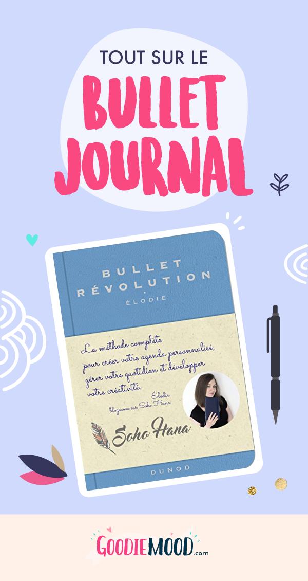 🦄Bullet Révolution ! Tout savoir sur la méthode du Bullet Journal. Sur Goodie Mood, le blog Feel Good et Créativité #BuJo #BulletJournal #Sohohana #blog #organisation #agenda #gestion #créativité