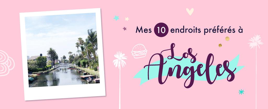 🎬 Mes 10 endroits préférés à Los Angeles. Carte des quartiers Los Angeles, sur Goodie Mood, le blog Feel Good et Créativité #losAngeles #expatlife #changerdevie #venice #santaMonica #theGrove #beverlyHills