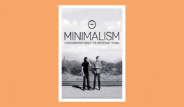 Minimalism : a documentary about what really matters