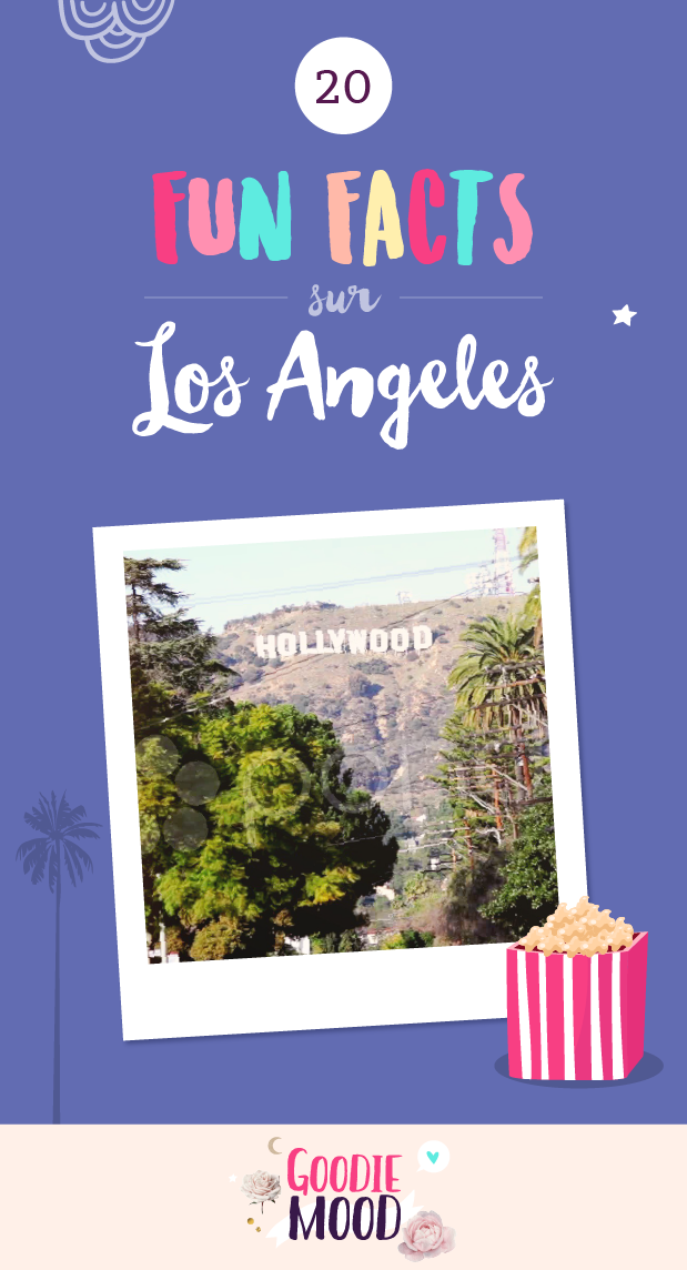 🎬 20 choses surprenantes sur Los Angeles et Hollywood que tu ne savais pas 🍿 Sur Goodie Mood, le blog Feel Good et Créativité ⭐️ #losangeles #hollywood #funfacts #cinema #expatlife #francaisauxusa #californie #voyage #surprenant #fun