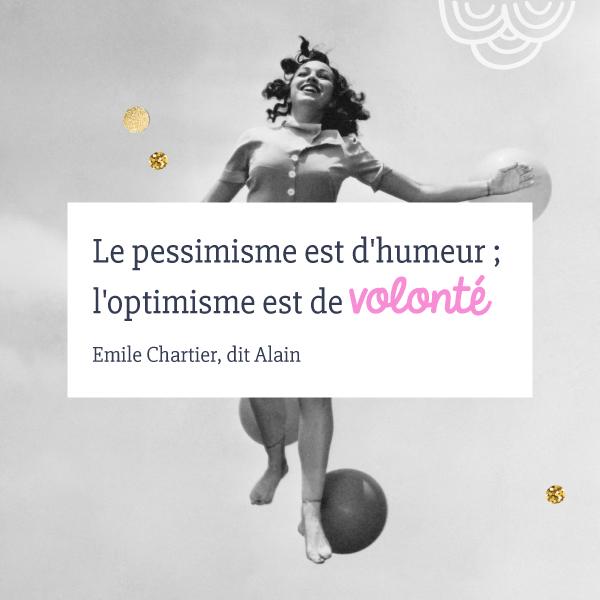 """""""Le pessimisme est d'humeur; l'optimisme est de volonté."""" Emile Chartier, dit Alain 💫 50 citations inspirantes pour rester motivée et être de bonne humeur ! ⭐️ Sur Goodie Mood, le blog Feel Good et Créativité 💗 #citation #proverbe #blog #illustration #graphisme #designgraphique #inspiration #motivation #bienetre #bonnehumeur #optimisme #positif #phrases #fille #girly #printable"""