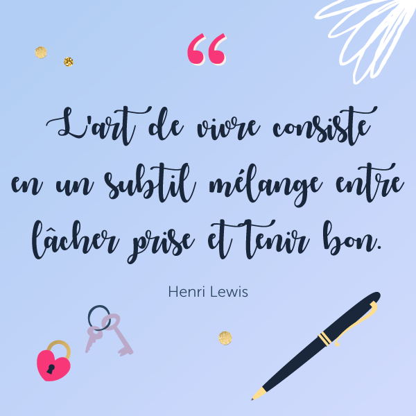 """L'art de vivre consiste en un subtil mélange entre lâcher prise et tenir bon."" Henri Lewis 💫 50 citations inspirantes pour rester motivée et être de bonne humeur ! ⭐️ Sur Goodie Mood, le blog Feel Good et Créativité 💗 #citation #proverbe #blog #illustration #graphisme #designgraphique #inspiration #motivation #bienetre #bonnehumeur #optimisme #positif #phrases #fille #girly #printable"