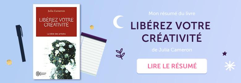 """bouton vers le résumé du livre """"Libérez votre créativité"""" de Julia Cameron - Sur Goodie Mood"""