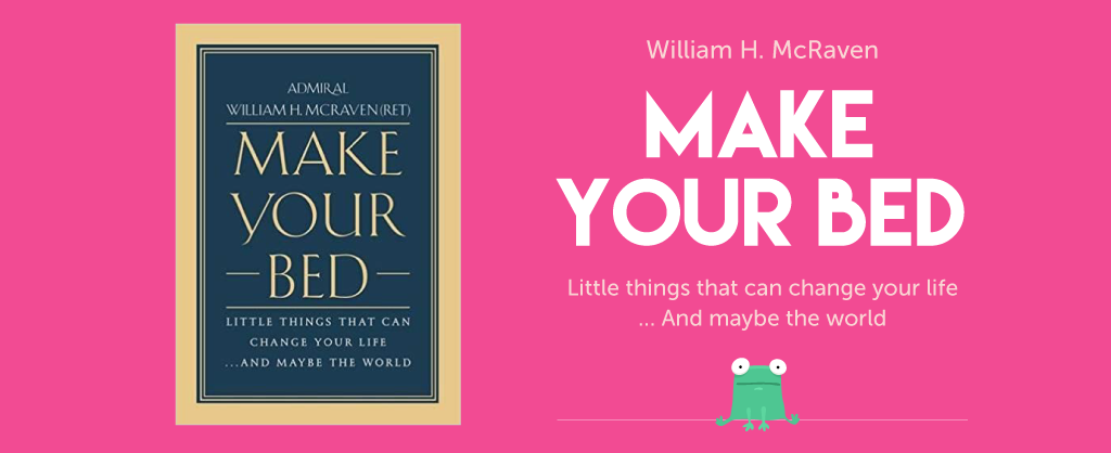 "Book Summary of ""Make your Bed"" by William H. McRaven"