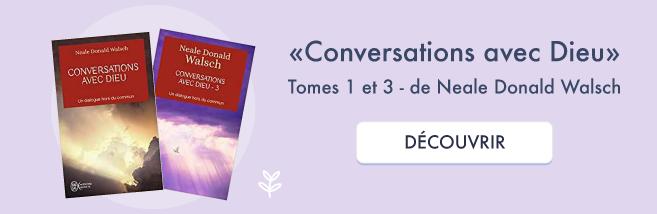 """Découvrir le livre """"Conversations avec Dieu"""" de Neale Donald Walsch"""