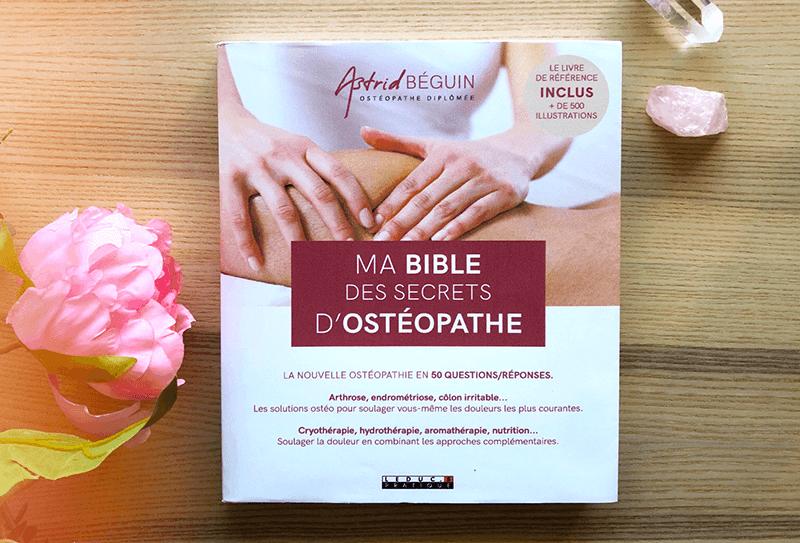 """""""Ma Bible des Secrets d'Ostéopathe"""" d'Astrid Béguin"""