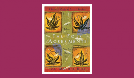 "Summary of the book ""the Four Agreements"" by Don Miguel Ruiz"
