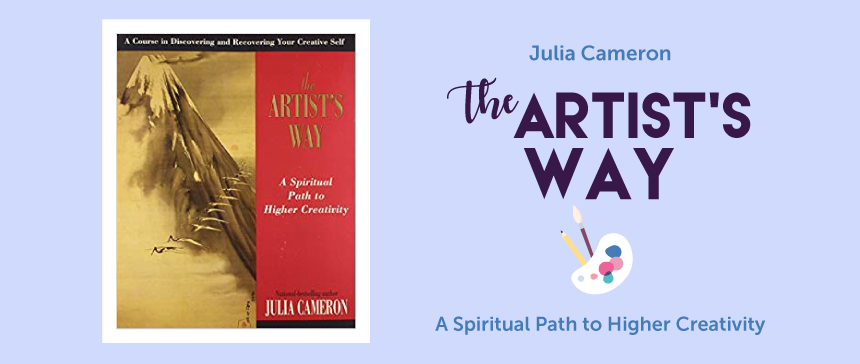"Book Summary of ""The Artist's way"" by Julia Cameron"