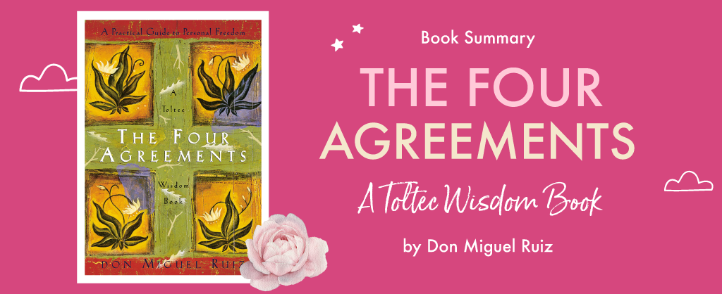 "Summary of ""The Four Agreements"" by Don Miguel Ruiz"