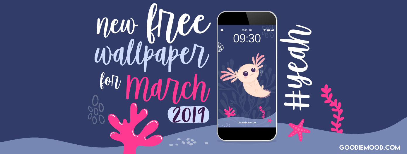 Download your free calendar for March 2019 ! Cute Axolotl