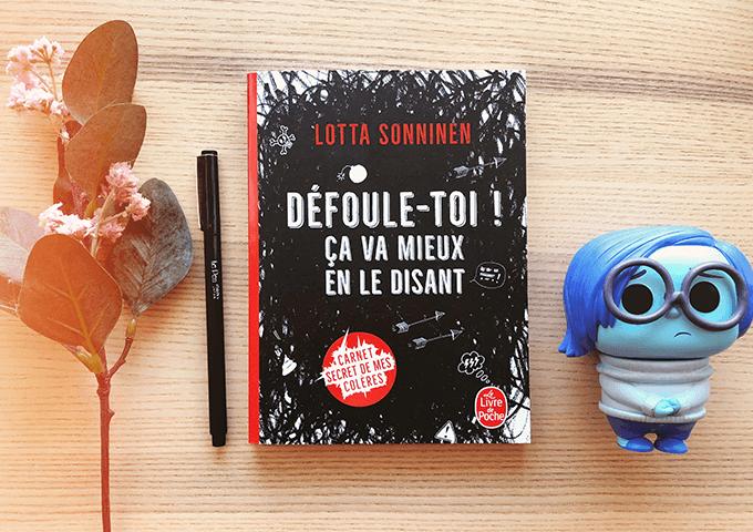 """""""Défoule-toi ! Ça va mieux en le disant"""" de Lotta Sonninen - Editions Le Livre de Poche"""