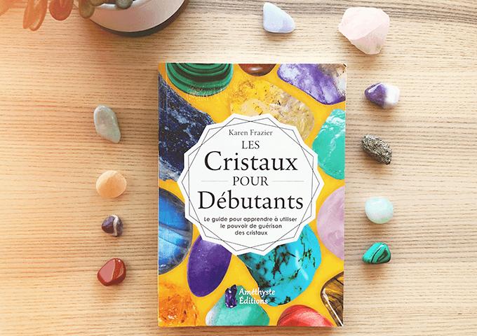 """""""Les cristaux pour débutants"""" de Karen Frazier"""