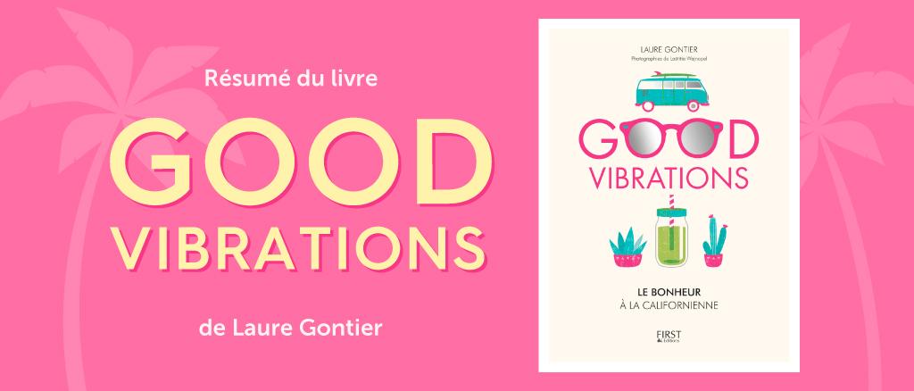 """Découvrir le résumé du livre """"Good Vibrations"""" de Laure Gontier en infographie"""
