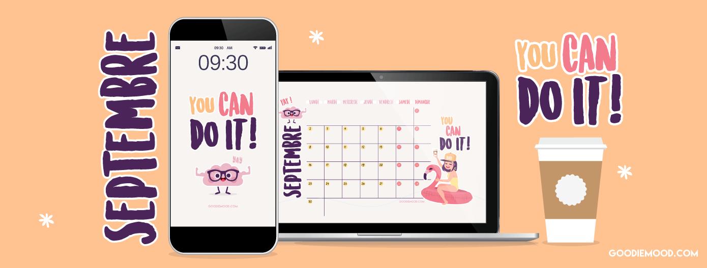 Téléchargez votre fond d'écran et le calendrier pour septembre 2019 gratuits sur Goodie mood, le blog feel good !