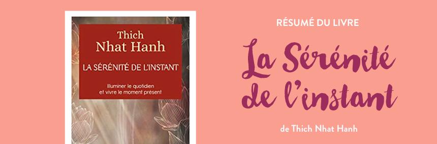 """Résumé du livre de développement personnel """"La sérénité de l'instant"""" de Thich Nhat Hanh"""
