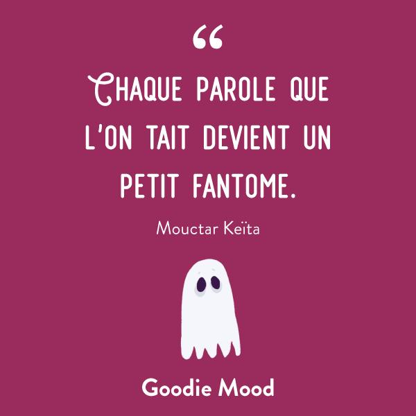 Chaque parole que l'on tait devient un petit fantôme. #citation #inspiration #feelgood