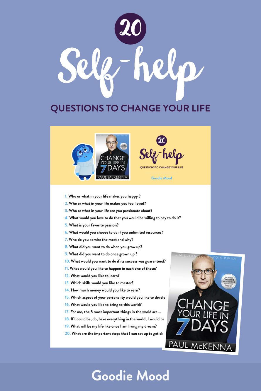 "20 self-help questions to change your life - ""change your life in 7 days"" by Paul McKenna"