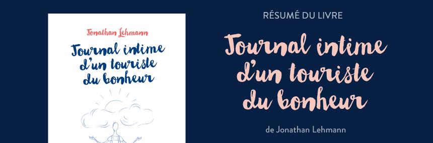 """Résumé du livre """"Journal intime d'un touriste du bonheur"""" de Jonathan Lehmann"""