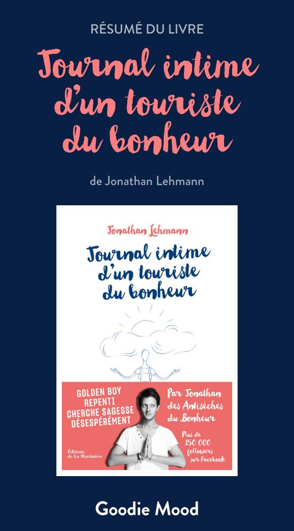 """Découvrez le résumé du livre """"Journal intime d'un touriste du bonheur"""" de Jonathan Lehmann #goodiemood"""