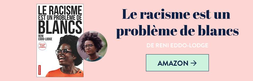 """Livre """"Le racisme est un problème de blancs"""" de Reni Eddo Lodge"""
