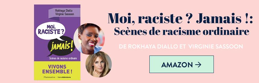 livre moi raciste jamais ! de  Rokhaya Diallo et Virginie Sassoon