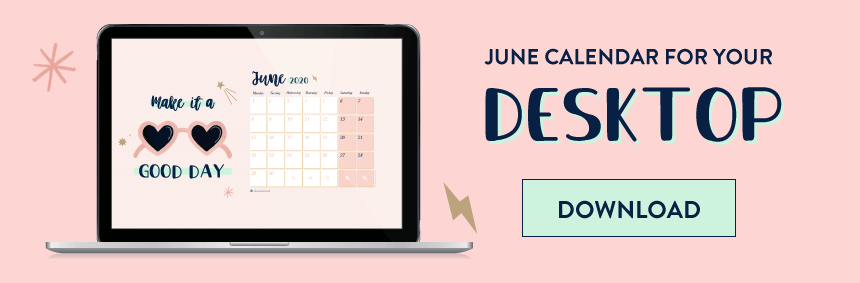 "Download your free calendar for June 2020 ""Make it a good day"" - Goodie Mood"
