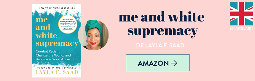 "Consulter la fiche Amazon du livre de Layla F. Saad ""me and white supremacy"""