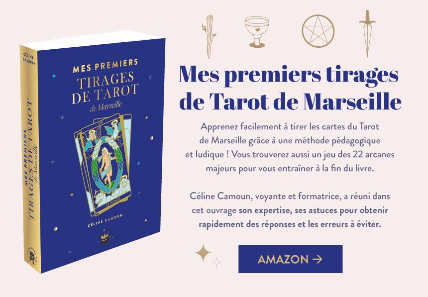 """""""Mes premiers Tirages de Tarot de Marseille"""" - Apprenez à tirer les arcanes majeurs du tarot avec Celine Camoun"""