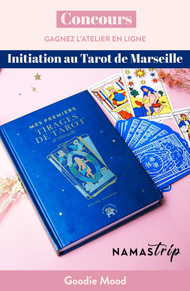 Concours Namastrip : gagnez l'atelier pour vous initier au tarot de Marseille avec Celine de Yes We Cards - Sur Goodie Mood !