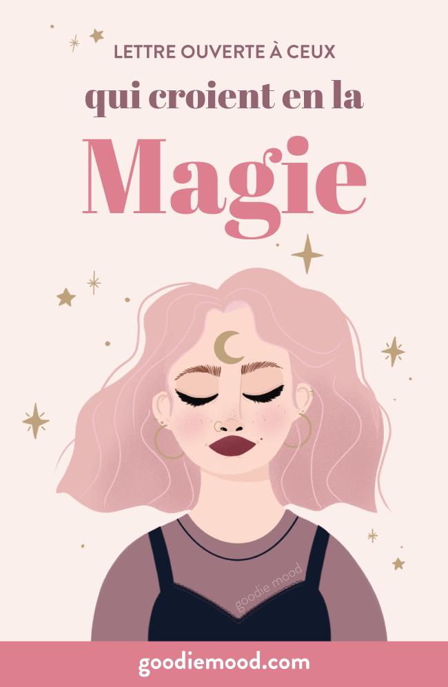 Lettre ouverte à ceux qui croient en  la magie #goodiemood #magie