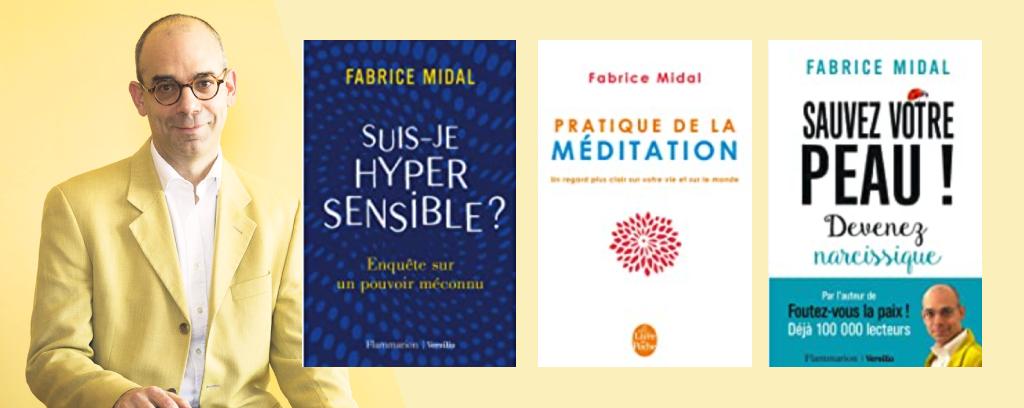 les livres de Fabrice midal sur l'hypersensibilité et la méditation
